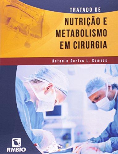 Tratado de Nutrição e Metabolismo em Cirurgia, livro de Antonio Carlos L. Campos