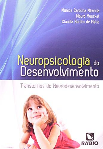 Neuropsicologia do Desenvolvimento: Transtornos no Neurodesenvolvimento, livro de Monica Carolina Miranda