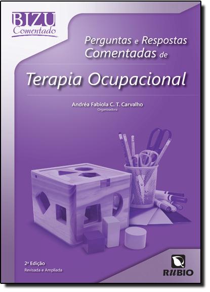 Perguntas e Respostas Comentadas de Terapia Ocupacional - Coleção Bizu Comentado, livro de Andréa Fabíola Costa Tinoco Carvalho