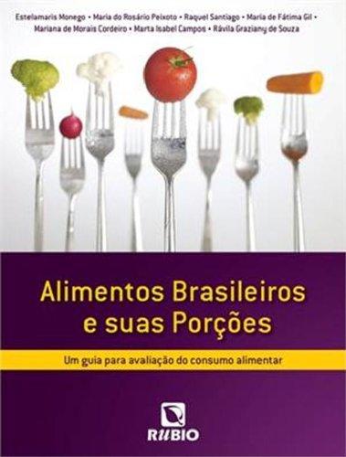 Alimentos Brasileiros e Suas Porções: Um Guia para Avaliação do Consumo Alimentar, livro de Estelamaris Monego