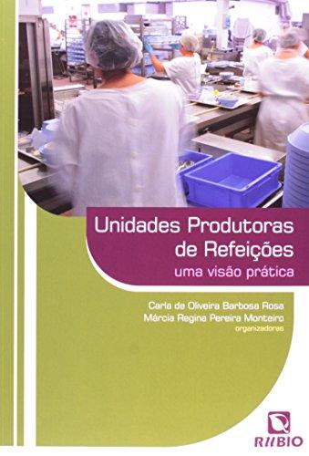 Unidades Produtoras De Refeições: Uma Visão Prática, livro de Carla de Oliveira Barbosa Rosa