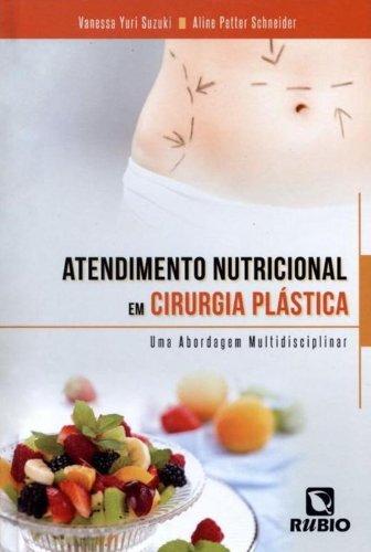 Atendimento Nutricional em Cirurgia Plástica: Uma Abordagem Multidisciplinar, livro de Vanessa Yuri Suzuki