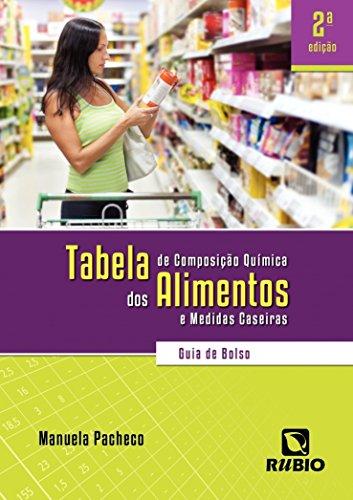 Tabela de Composição Química dos Alimentos e Medidas Caseiras: Guia de Bolso, livro de Manuela Pacheco