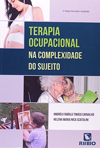 Terapia Ocupacional na Complexidade do Sujeito, livro de Andréa Fabíola Costa Tinoco Carvalho
