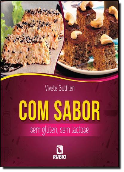 Com Sabor: Sem Glúten, Sem Lactose, livro de Vivete Gutfilen