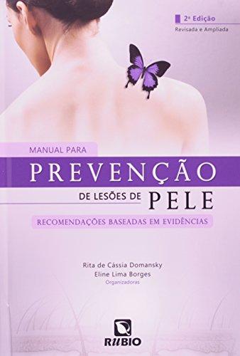 Manual Para Prevenção de Lesões de Pele: Recomendações Baseadas em Evidências, livro de Rita de Cássia Domansky