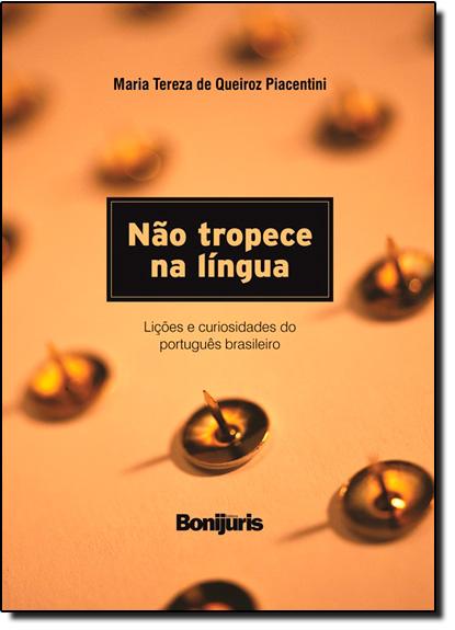 Não Tropece na Língua: Lições e Curiosidades do Português Brasileiro - Capa Dura, livro de Maria Tereza de Queiroz Piacentini