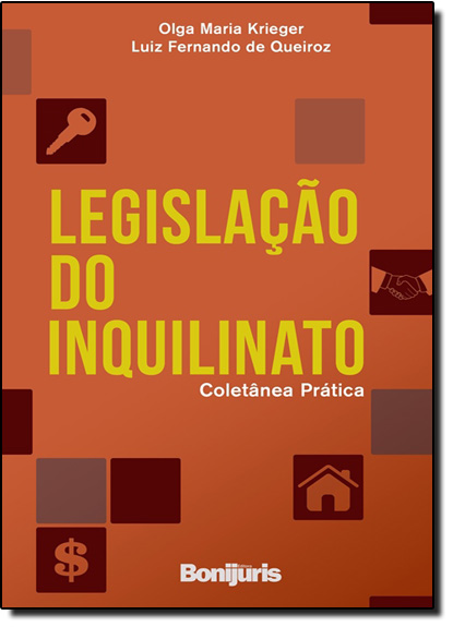 Legislação do Inquilinato: Coletânea Prática, livro de Olga Maria Krieger