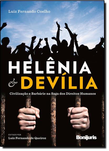 Helênia e Devília: Civilização e Barbárie na Saga dos Direitos Humanos, livro de Luiz Fernando Coelho