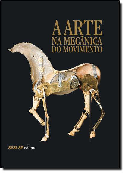 Arte na Mecânica do Movimento, A, livro de Sesi