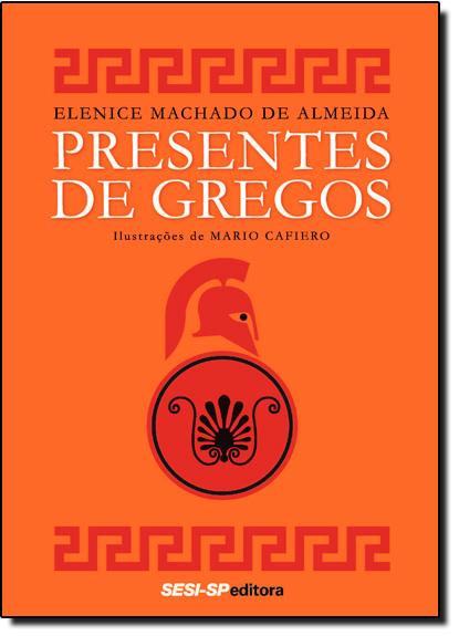 Presentes de Gregos, livro de Elenice Machado de Almeida