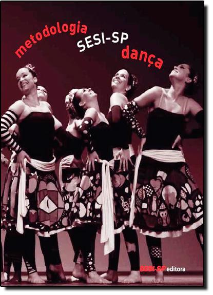Metodologia S E S I - S P Dança, livro de Sesi