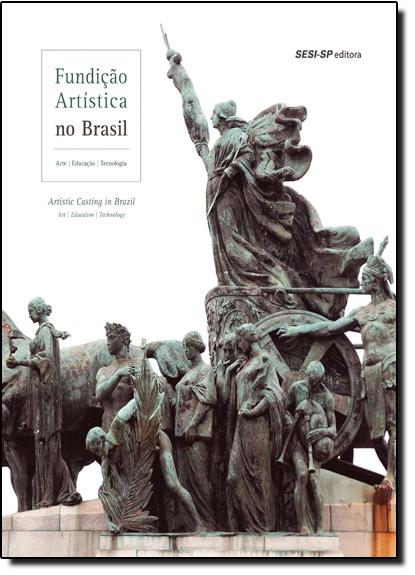 Fundição Artística no Brasil, livro de Sesi