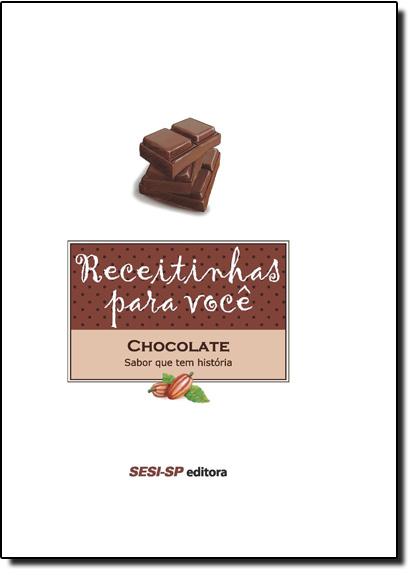 Receitinhas Para Você: Chocolate, livro de Sesi
