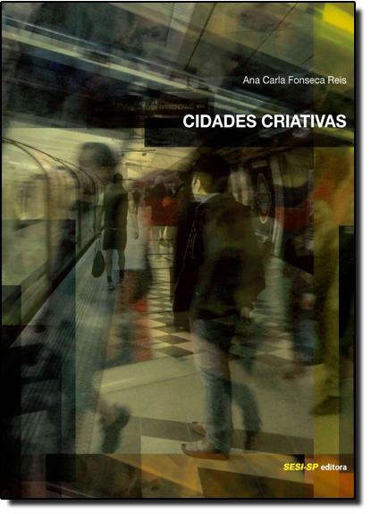 Cidades Criativas, livro de Ana Carla Fonseca Reis