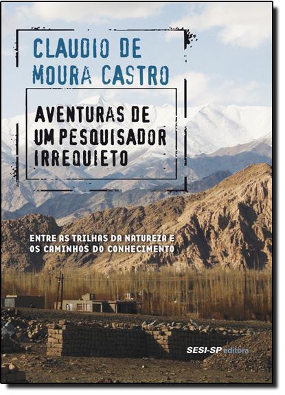 Aventuras de Um Pesquisador Irriquieto, livro de Cláudio de Moura Castro