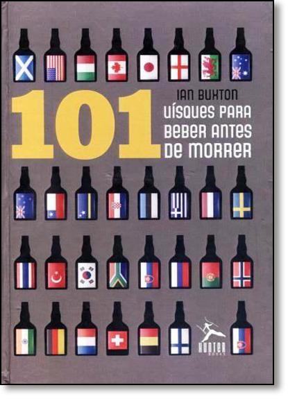 101 Uísques Para Beber Antes de Morrer, livro de Ian Buxton