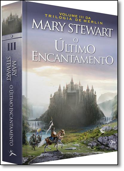 Último Encantamento, O - Vol.3 - Trilogia de Merlin, livro de Mary Stewart
