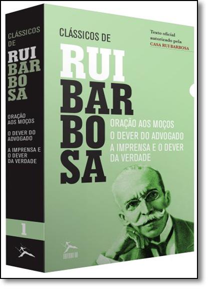 Box Clássicos de Rui Barbosa: Oração Aos Moços, o Dever do Advogado, a Impresa e o Dever da Verdade - 3 Volumes, livro de Rui Barbosa