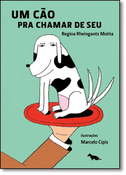 Cão Pra Chamar de Seu, Um, livro de Regina Rheingantz Motta