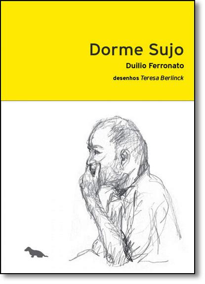 Dorme Sujo, livro de Duilio Ferronato