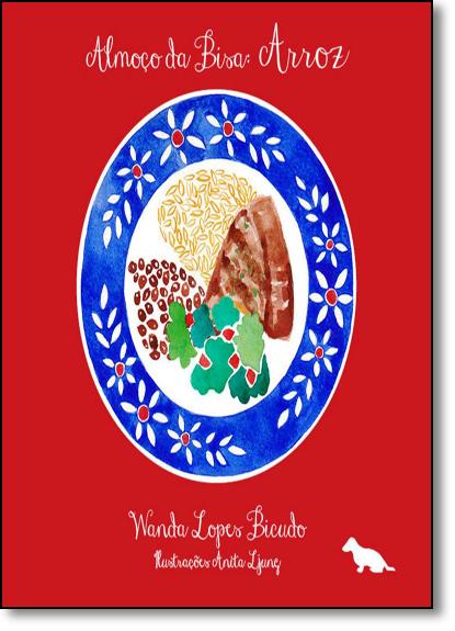 Almoço da Bisa: Arroz, livro de Wanda Lopes Bicudo