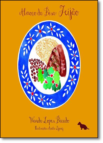 Almoço da Bisa: Feijão, livro de Wanda Lopes Bicudo