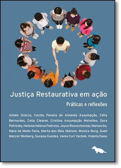Justiça Restaurativa em Ação: Práticas e Reflexões, livro de Aimée Grecco