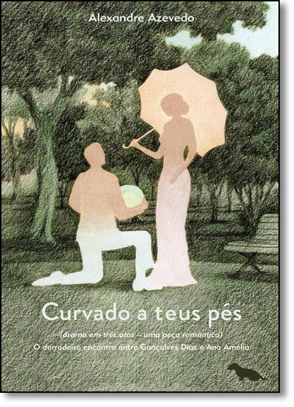 Curvando a Teus Pés, livro de Alexandre Azevedo
