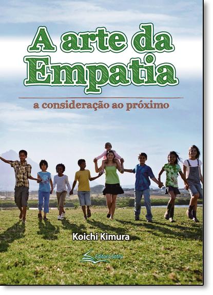 Arte da Empatia, A: A Consideração ao Próximo, livro de Koichi Kimura