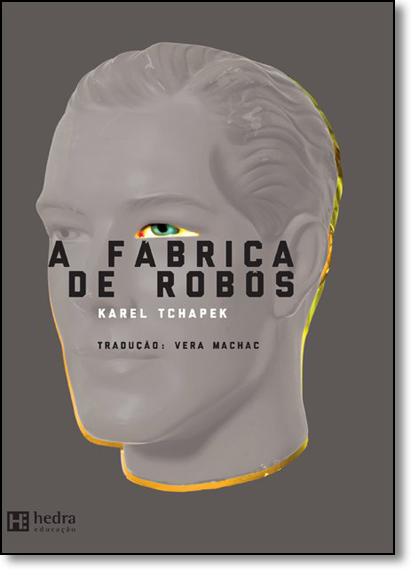 Fábrica de Robôs, A, livro de Karel Tchapek