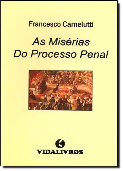 Misérias do Processo Penal, As, livro de Francesco Carnelutti