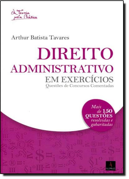 Direito Administrativo em Exercícios, livro de Arthur Batista Tavares