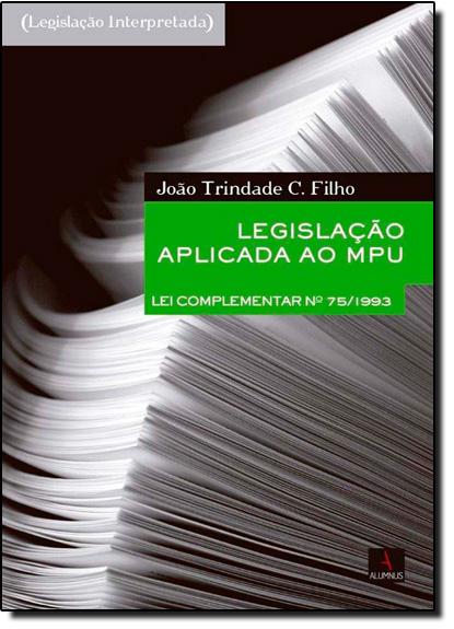 Legislação Aplicada ao M P U, livro de João Trindade C. Filho