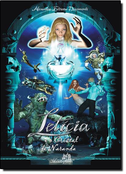 Letícia e o Cristal de Naranda - Vol.2, livro de Alexandre Estereiro Nascimento