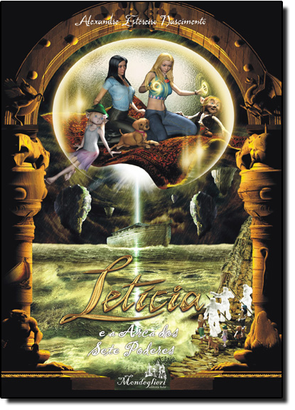 Letícia e a Arca dos Sete Poderes - Vol.3, livro de Alexandre Estereiro Nascimento