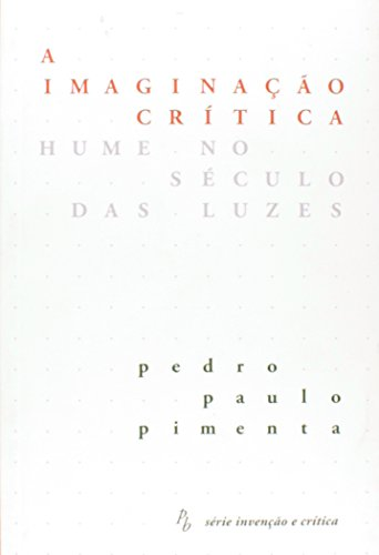 Imaginação e Crítica, A: Hume no Século das Luzes, livro de Pedro Paulo Pimenta