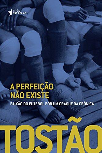 A Perfeição não Existe, livro de Tostão