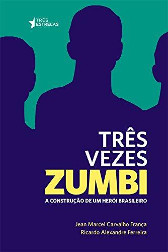 Três Vezes Zumbi, livro de Jean Marcel Carvalho França, Ricardo Alexandre Ferreira