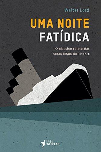 Noite Fatídica, Uma, livro de Walter Lord