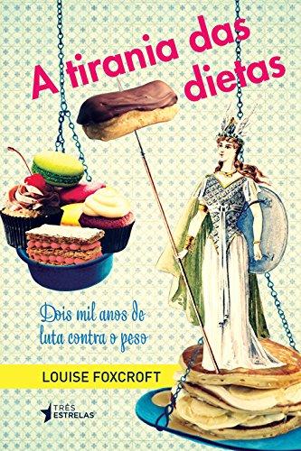 Tirania das dietas, A, livro de Louise Foxcroft