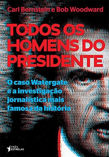 Todos os Homens do Presidente, livro de Bob Woodward, Carl Bernstein