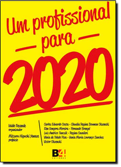 Profissional Para 2020, Um, livro de Valdo Resende