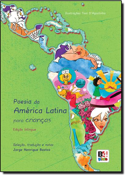 Poesia da América Latina Para Crianças - Edição Bilíngue, livro de Jorge Henrique Bastos