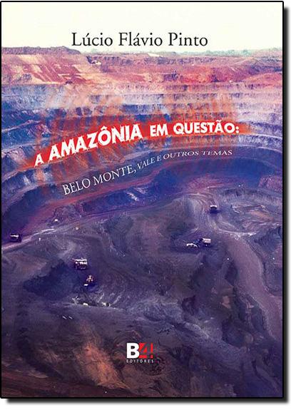 Amazônia em Questão, A, livro de Lúcio Flávio Pinto