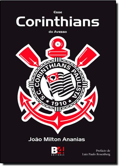 Esse Corinthians do Avesso, livro de João Milton Ananias