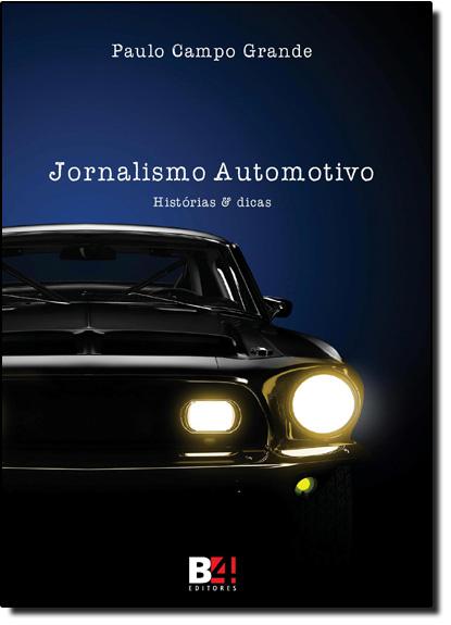 Jornalismo Automotivo: Histórias & Dicas, livro de Paulo Campo Grande