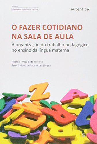 Fazer Cotidiano Na Sala De Aula, O - Organizacao Do Trabalho Pedagogic, livro de Varios