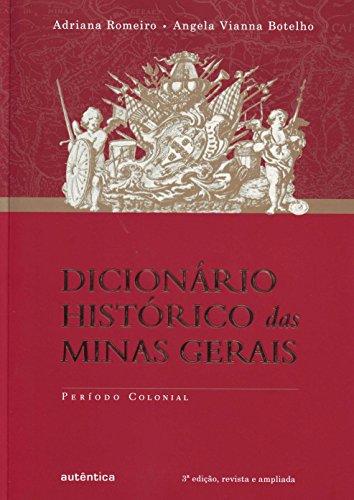 Dicionário Histórico das Minas Gerais, livro de Adriana Romeiro, Angela Vianna Botelho
