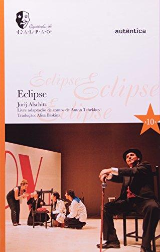 Eclipse - Coleção Espetáculos do Galpão, livro de Jurij Alschitz